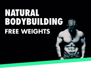 NATURAL BODYBUILDING – FREE WEIGHTS
