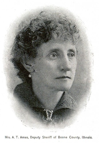 Mrs. A. T. Ames, Deputy Sheriff of Boone County, Illinois
