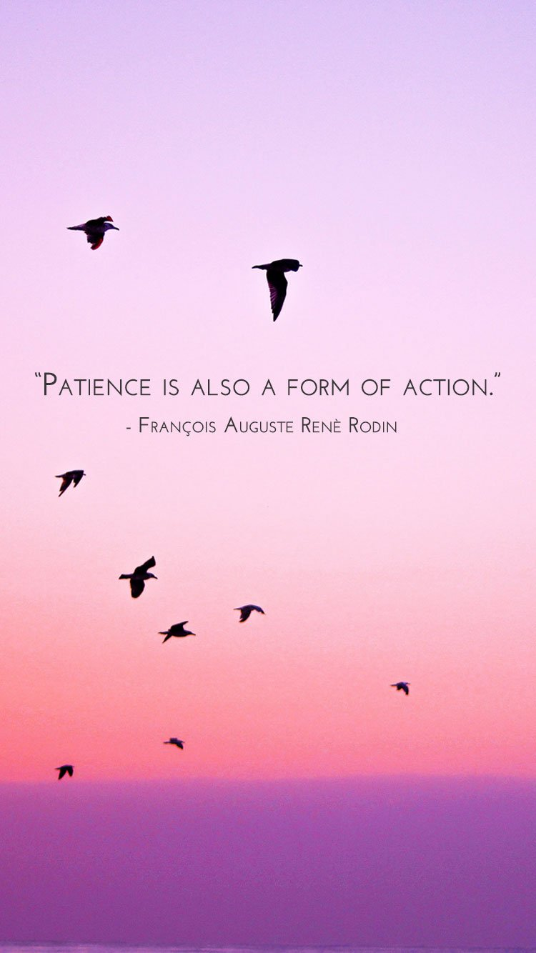 Depression Quotes Iphone Wallpaper Freebie Patience Is Also A Form Of Action