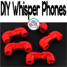 DIY Whisper Phones