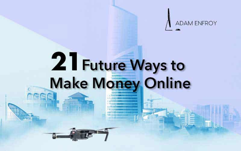 21+ Future Ways How to Make Money Online (New for 2019)
