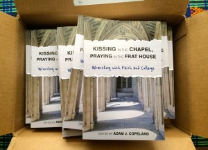 Published. | Kissing in the Chapel, Praying in the Frat House