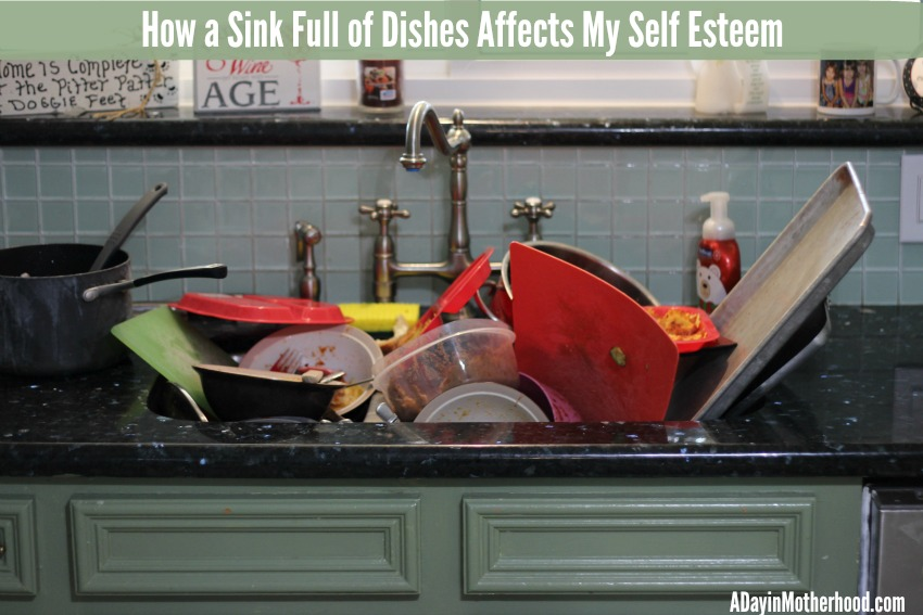 How A Sink Full Of Dishes Affects My Self Esteem