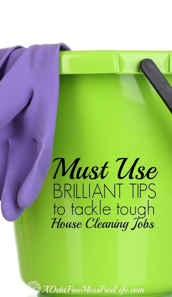 3 Professional Tips for Tough House Cleaning Jobs Best Cleaning TIps - clean house jobs