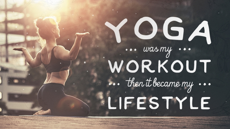 yoga was my myworkout than it became lifestyle