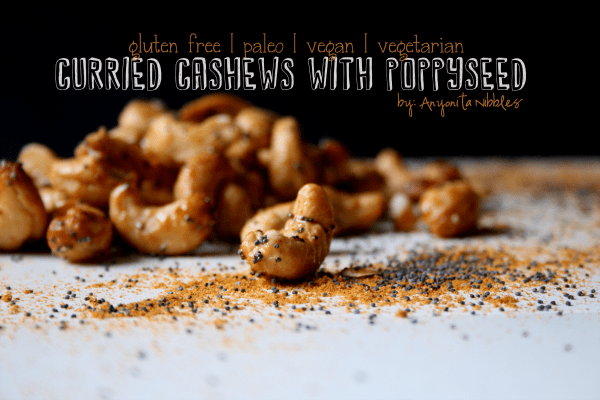Gluten Free Curried Cashews with Poppyseed by Anyonita Nibbles