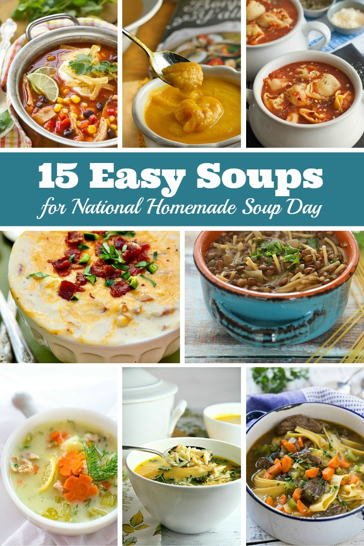 15 easy soup recipes for National Homemade Soup Day...comfort food at its finest! You are going to LOVE this collection!