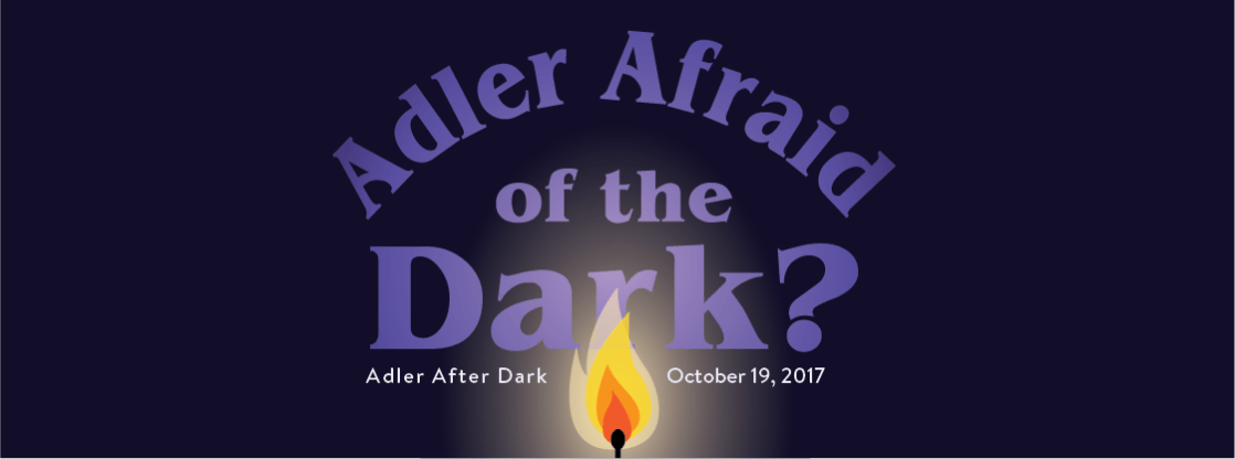 Adler After Dark: Adler Afraid of the Dark | October 19, 2017