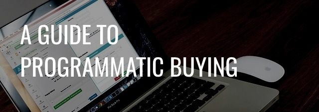 Guide to programmatic buying