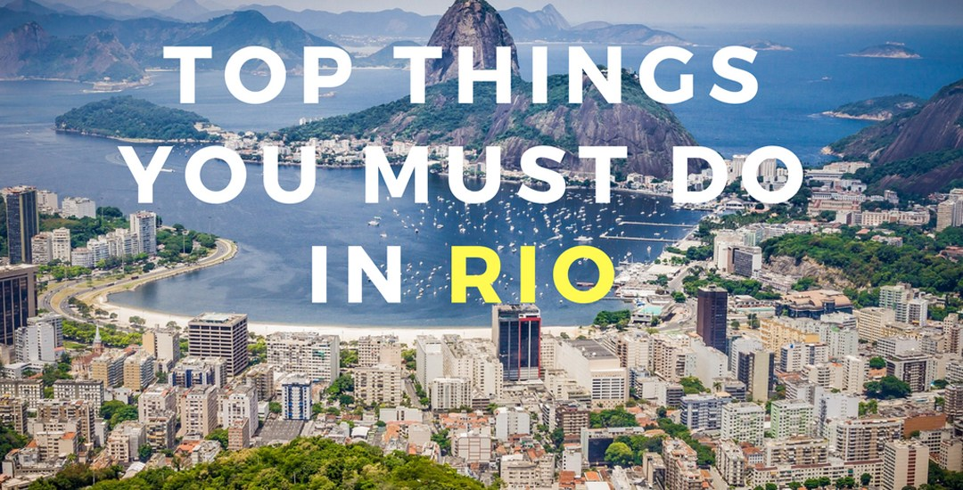 Top Things You Must Do in Rio