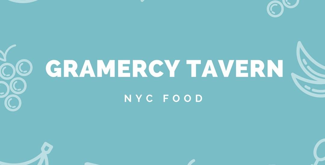 NYC Food:  Gramercy Tavern