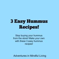 3 Easy Hummus Recipes