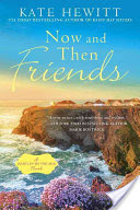 Book Review: Now and Then Friends (Hartley-by-the-Sea) by Kate Hewitt