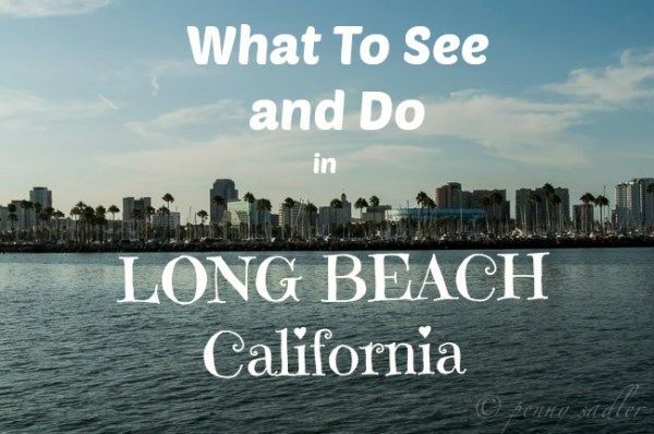 36 Hours in Long Beach, California @PennySadler 2014