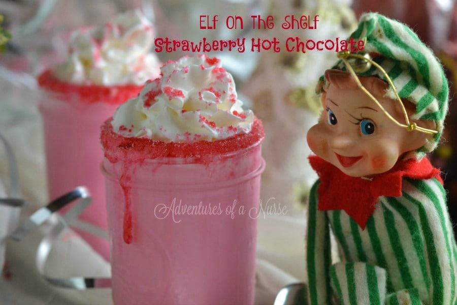 Elf on the Shelf Strawberry Hot Chocolate