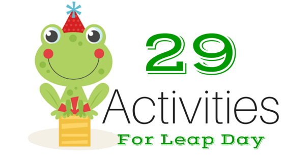 Activities to do with the kids on Leap day!
