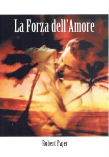 cover la forza dell'amore by robert pajer