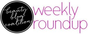 Round em up! The Best Beauty Blogger's Post of the Week