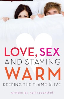 book love sex and staying warm keeping the flame alive by Neil Rosenthal