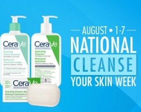 Cerave national cleanse your skin week