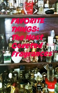 Your Favorite Things: The Most Coveted Fragrances