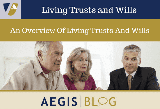 An Overview of Living Trusts and Wills