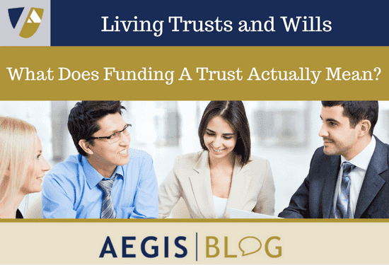 What Does Funding A Trust Actually Mean-