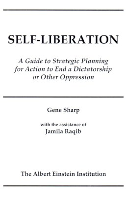 Self-Liberation: A Guide to Strategic Planning to End a Dictatorship or Other Oppression