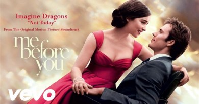 Imagine Dragons – Not Today (Me Before You Soundtrack)