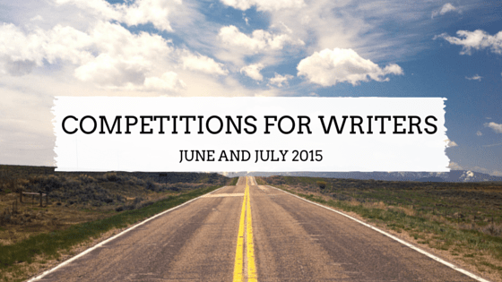Competitions for Writers in June and July 2015