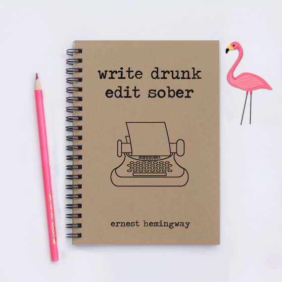 write-drunk-edit-sober-notebook