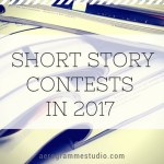 A Guide to Short Story Contests in 2017
