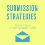 Submission Strategies: Advice from a Literary Magazine Editor