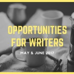 Opportunities for Writers: May and June 2017