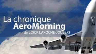 aeromorning chronique loick laroche joubert