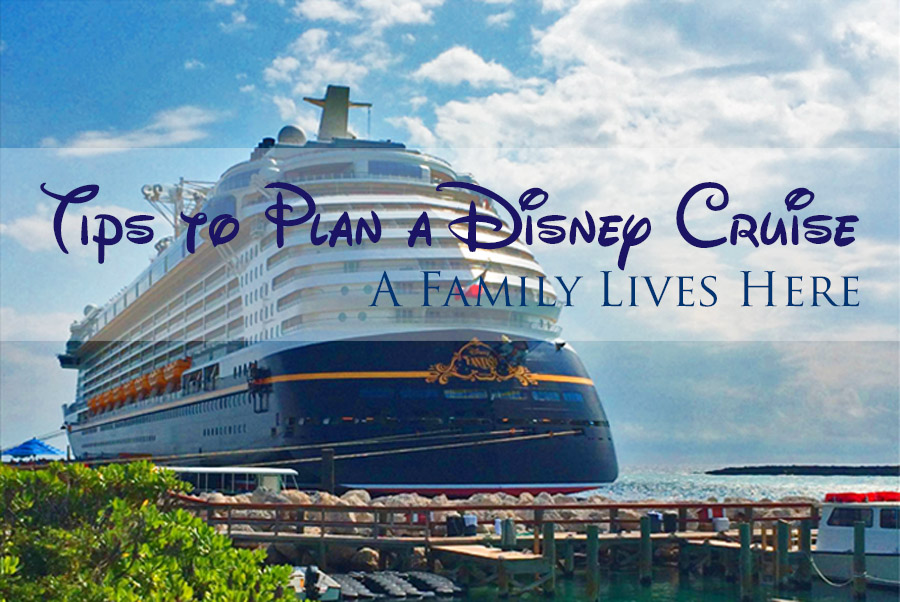 Tips to Plan a Disney Cruise