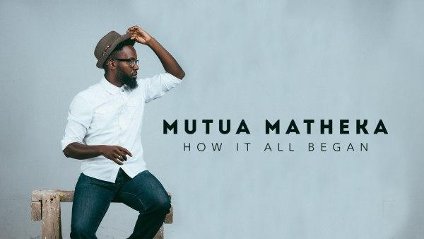 mutua-matheka-how-it-all-began-video-series