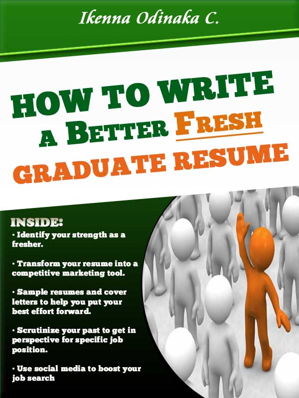 How to Write a Better Fresh Graduate Resume + Resume Samples FREE - how to write a better resume