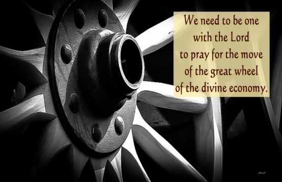 Real Prayers are the Holy Spirit Within Man Expressing God's Desire Through Man [In the picture: We need to be one with the Lord to pray for the move of the great wheel of the divine economy. ]