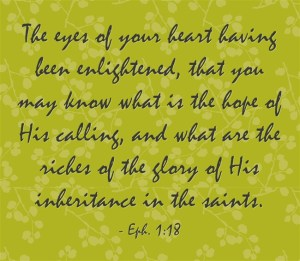 eph. 1-18 The eyes of your heart having been enlightened 1