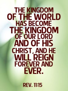 rev-11-15 The kingdom of the world has become the kingdom of our Lord 2