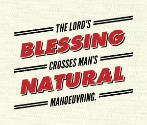 The Lord's blessing crosses man's natural manoeuvring