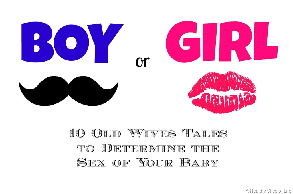 10 Wives Tales for Determining the Baby\u0027s Sex A Healthy Slice of Life