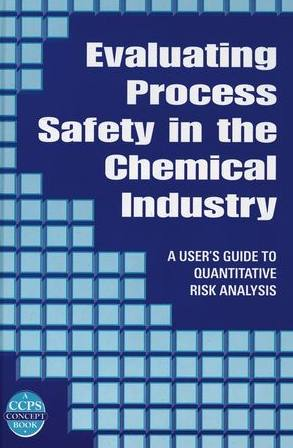 Evaluating Process Safety in the Chemical Industry A User\u0027s Guide - quantitative risk analysis