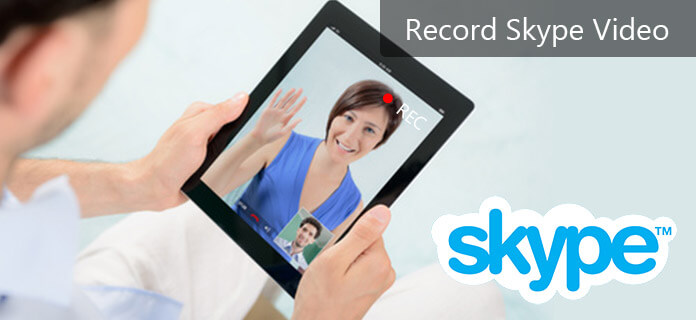 How to Record Skype Video Calls on Windows 10/8/7 or Mac