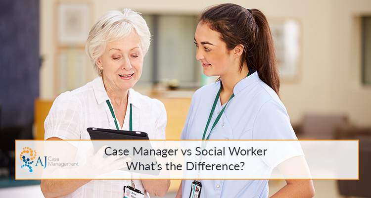 Case Manager vs Social Worker \u2013 What\u0027s the Difference? Job role  duties