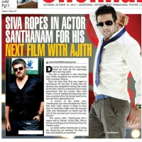 Siva Ropes in Actor Santhanam For His Next Film With Ajith