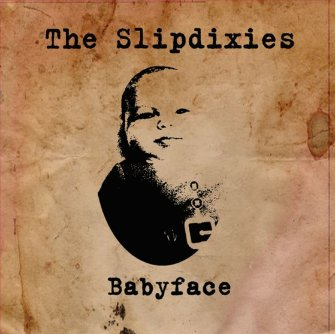 699 – The Slip Dixies – Baby  Face
