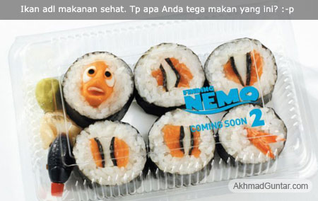 Berani makan nemo the fish, makanan sehat lho