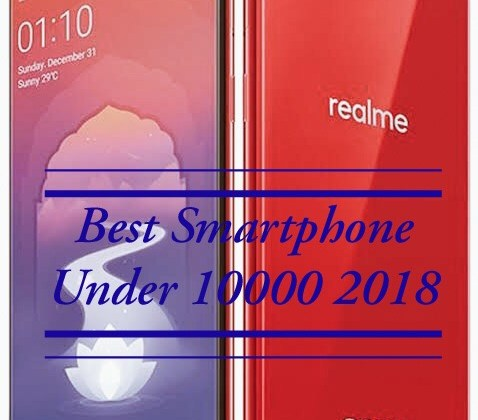 Top 6 Best Mobile Phones Under RS 10000 November 2018 In India